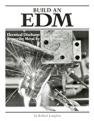 Build an EDM - Electrical Discharge Machining - Removing Metal by Spark Erosion