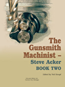 The Gunsmith Machinist Book Two