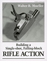 Building a Single-shot, Falling-Block RIFLE ACTION