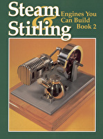 Steam & Stirling - Engines You Can Build - Book 2