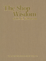 The Shop Wisdom of D. E. Johnson