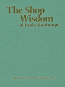 The Shop Wisdom of Rudy Kouhoupt Volume 1