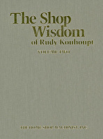 The Shop Wisdom of Rudy Kouhoupt Volume 2
