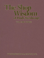The Shop Wisdom of Rudy Kouhoupt Volume 3