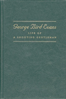 Life Of A Shooting Gentleman - Biography of George Bird Evans