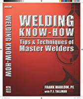 Welding Know-How: Tips and Techniques of Master Welders
