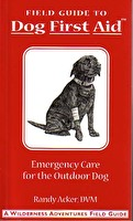 Field Guide To Emergency Care for the Outdoor Dog