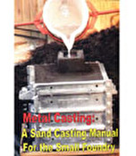 Metal Casting: A Sand Casting Manual for the Small Foundry Vol. 2
