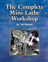 The Complete Mini-Lathe Workshop