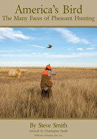 America's Bird: The Many Faces of Pheasant Hunting