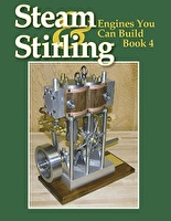 Steam & Stirling - Engines You Can Build Book 4