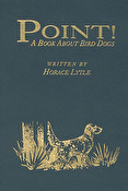 Point! A Book About Bird Dogs Deluxe Edition